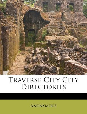 Nabu Press Traverse City City Directories [Paperback] at Sears.com