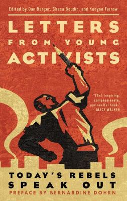 Letters from Young Activists By Berger, Dan (EDT)/ Boudin, Chesa (EDT)/ Farrow, Kenyon (EDT)/ Dohrn, Bernadine (FRW)